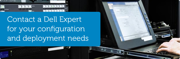 Contact a Dell expert for your configuration and deployment needs.