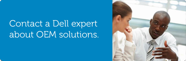 Contact a Dell expert about OEM solutions.