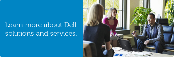 Learn more about Dell solutions and services