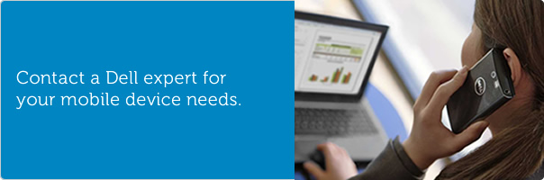 Contact a Dell expert for your mobile device needs.