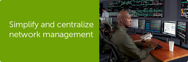 Simplify and centralize network management