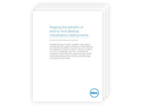 Reaping te benefits of end-to-end desktop virtualization deployments