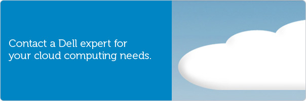 Contact a Dell expert for your cloud computing needs.