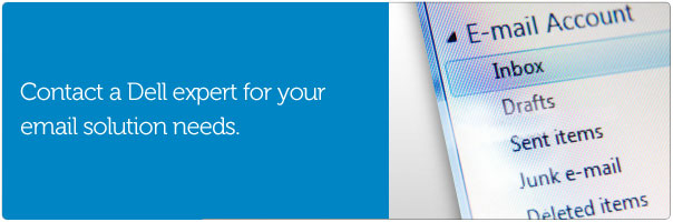 Contact a Dell expert for your email solutions needs.