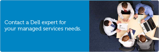 Contact a Dell expert for your managed services needs.