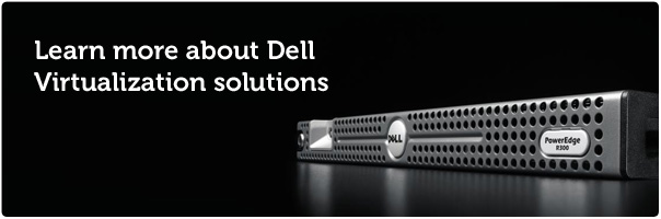 Learn more about Dell Virtualisation solutions.
