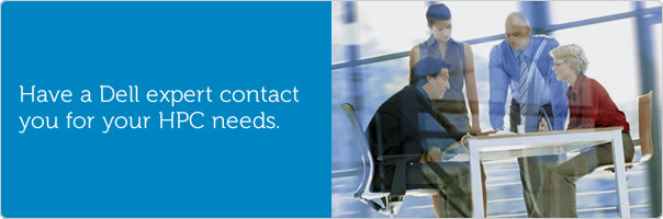 Have a Dell expert contact you for your HPC needs.